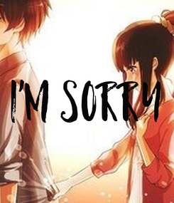 Poster: I'm sorry
