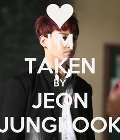 Poster: I'M TAKEN BY JEON JUNGKOOK