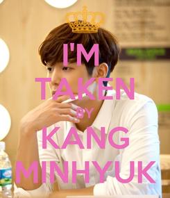 Poster: I'M  TAKEN BY KANG MINHYUK