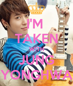 Poster: I'M  TAKEN WITH JUNG YONGHWA