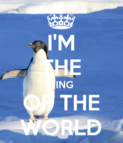 Poster: I'M THE KING OF THE WORLD