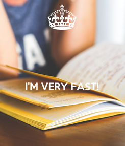 Poster:   I'M VERY FAST!