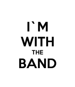 Poster: I`M WITH THE BAND