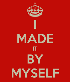 Poster: I MADE IT BY MYSELF