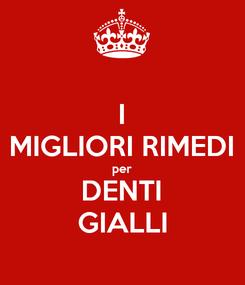 Poster: I MIGLIORI RIMEDI per DENTI GIALLI