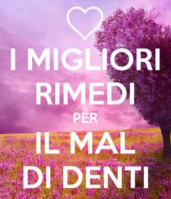 Poster: I MIGLIORI RIMEDI PER IL MAL DI DENTI