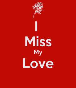 Poster: I  Miss My Love
