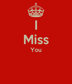 Poster: I Miss You