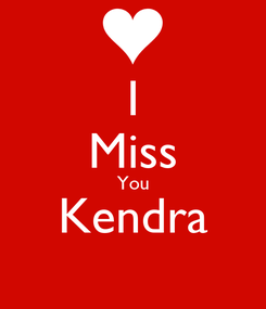 Poster: I Miss You Kendra
