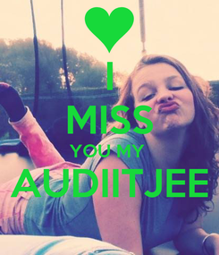 Poster: I MISS YOU MY  AUDIITJEE