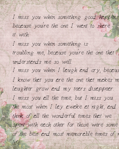Poster: I miss you when something good happens,  because you're the one I want to share  it with. I miss you when something is  troubling me, because you're the one that understands me