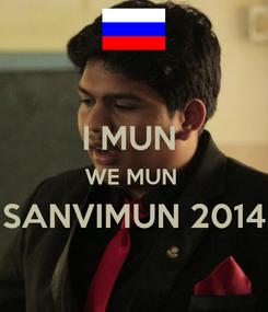 Poster:  I MUN  WE MUN  SANVIMUN 2014