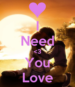 Poster: I Need <3 You Love