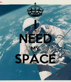 Poster: I NEED MY SPACE