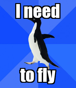 Poster: I need to fly