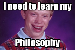 Poster: I need to learn my Philosophy