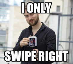 Poster: I ONLY SWIPE RIGHT