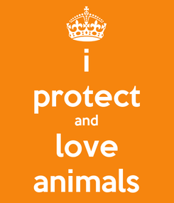 Poster: i protect and love animals