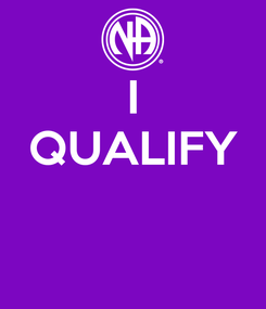 Poster: I QUALIFY