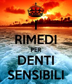 Poster: I RIMEDI PER DENTI SENSIBILI