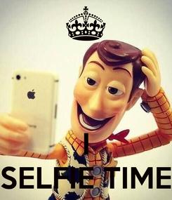 Poster:    I SELFIE TIME