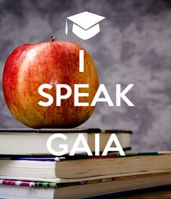 Poster: I  SPEAK  GAIA