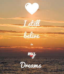 Poster: I still belive in my Dreams