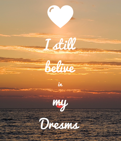 Poster: I still belive in my Dresms