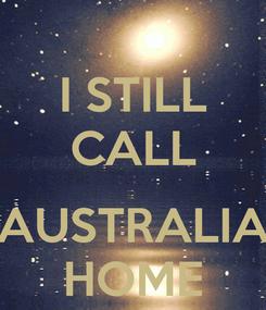 Poster: I STILL CALL  AUSTRALIA HOME