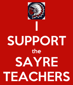 Poster: I SUPPORT the SAYRE TEACHERS