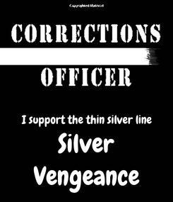 Poster:   I support the thin silver line Silver Vengeance