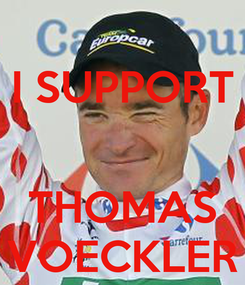 Poster: I SUPPORT   THOMAS VOECKLER