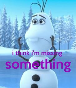 Poster:   i think i'm missing  something