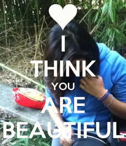 Poster: I THINK YOU ARE BEAUTIFUL
