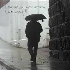 Poster: I thought you were different