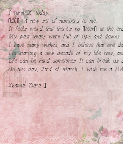 """Poster: I turn 20 today... """"20"""": A new set of numbers to me... It feels weird that there's no """"teen"""" at the end of my sentence when people ask me about my age.."""