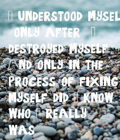 Poster: I understood myself