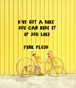 Poster: i´ve got a bike.