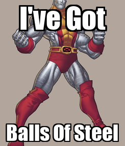 Poster: I've Got Balls Of Steel