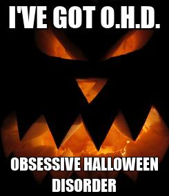 Poster: I'VE GOT O.H.D. OBSESSIVE HALLOWEEN DISORDER