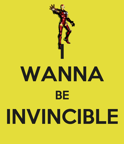 Poster: I WANNA BE INVINCIBLE