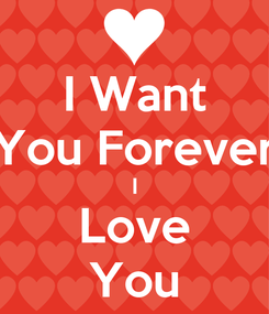 Poster: I Want You Forever I Love You