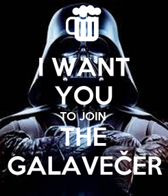 Poster: I WANT YOU TO JOIN THE GALAVEČER