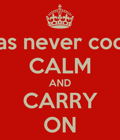 Poster: I was never cocky  CALM AND CARRY ON