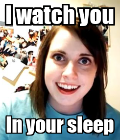 Poster: I watch you In your sleep