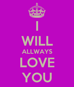 Poster: I WILL ALLWAYS LOVE YOU