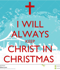 Poster: I WILL ALWAYS KEEP CHRIST IN CHRISTMAS