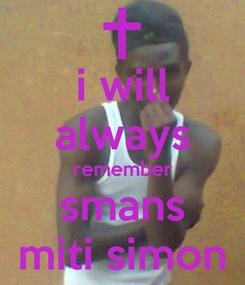 Poster: i will always remember smans miti simon