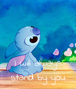 Poster:    I will always stand by you