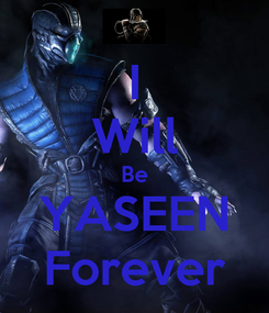Poster: I Will Be YASEEN Forever